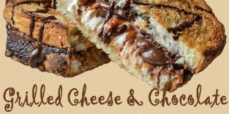 5 Grilled Cheese & Chocolate Sammies!