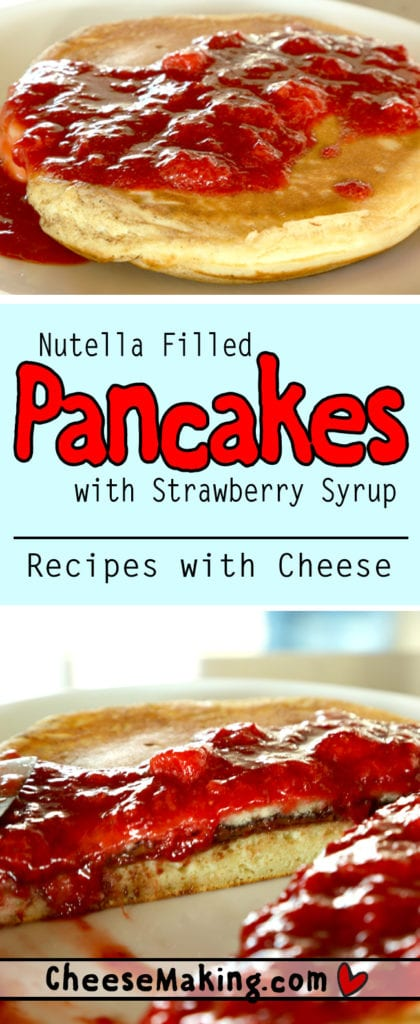 Nutella Filled Pancakes with Strawberry Syrup | A Better Whey