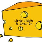 Little Tidbits to Chew On – 003